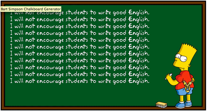 "Bart Simpson, ""I Will Not Encourage Students To Speak Good English"""