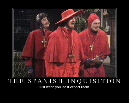 Spanish Inquisition: Just When You Least Expect Them