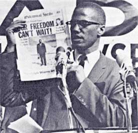 "Malcolm X, ""Our Freedom Can't Wait!"""