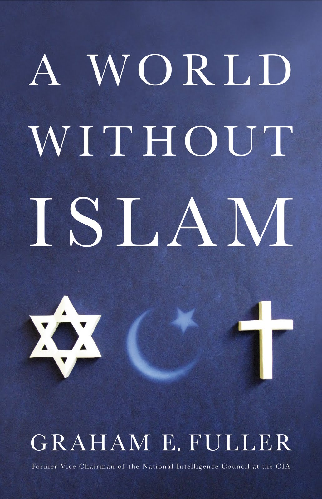 A World Without Islam by Graham Fuller