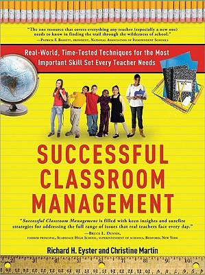 Successful Classroom Management by Richard H. Eyster and Christine Martin
