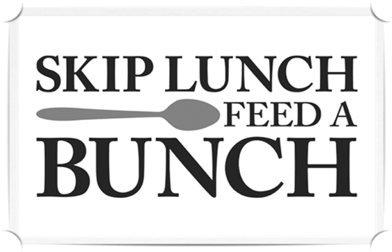 Skip Lunch, Feed a Bunch