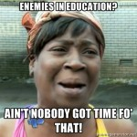 On National Education Discourse (Ain't Nobody Got Time For That)