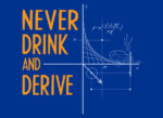 Don't Drink and Derive