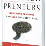 My Feature In The New Book, <em>Teacherpreneurs</em>